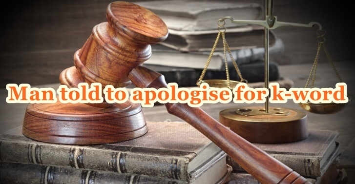 Man told to apologise for k-word