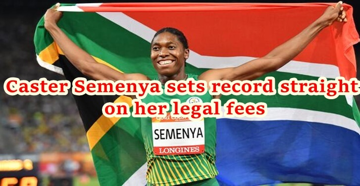 Caster Semenya sets record straight on her legal fees