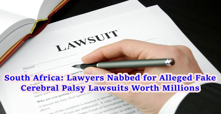 South Africa: Lawyers Nabbed for Alleged Fake Cerebral Palsy Lawsuits Worth Millions