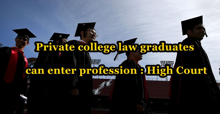 Private college law graduates can enter profession : High Court
