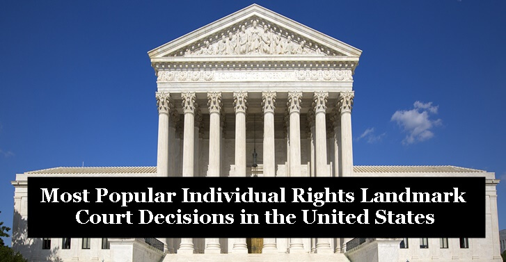 Most Popular Individual Rights Landmark Court Decisions in the United States