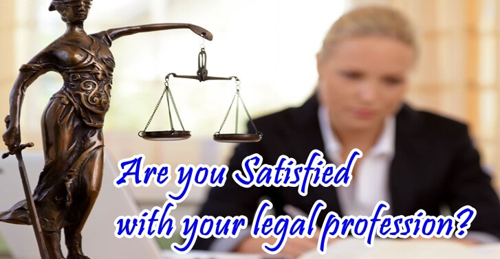 Are you Satisfied with your legal profession?