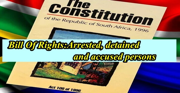 Bill Of Rights:Arrested, detained and accused persons