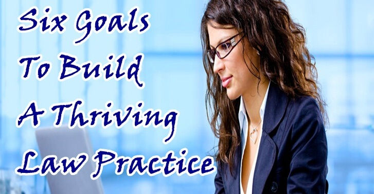 Six�Goals To Build A Thriving Law Practice