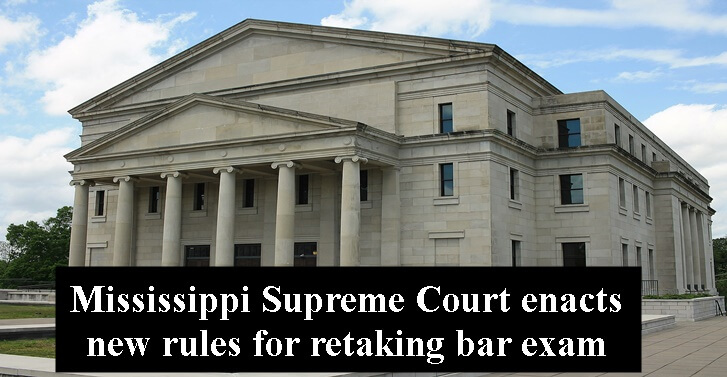 Mississippi Supreme Court enacts new rules for retaking bar exam