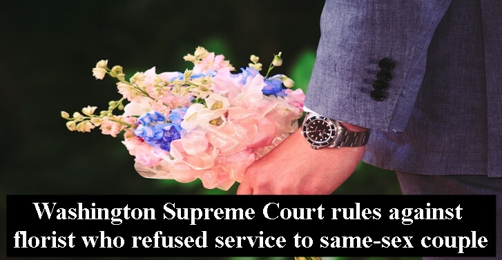 Washington Supreme Court rules against florist who refused service to same-sex couple