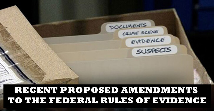 RECENT PROPOSED AMENDMENTS TO THE FEDERAL RULES OF EVIDENCE