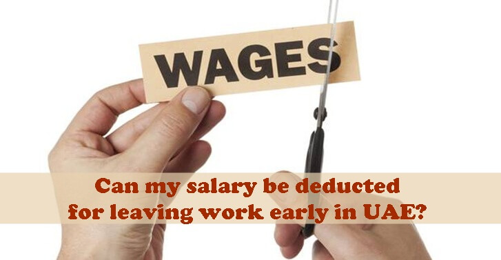 Can my salary be deducted for leaving work early in UAE?