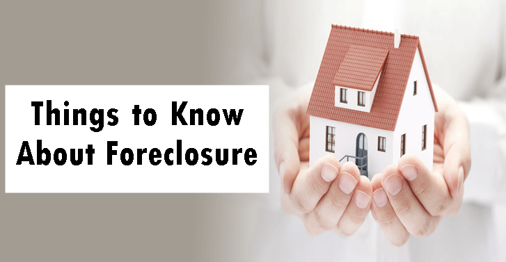 Things to Know About Foreclosure