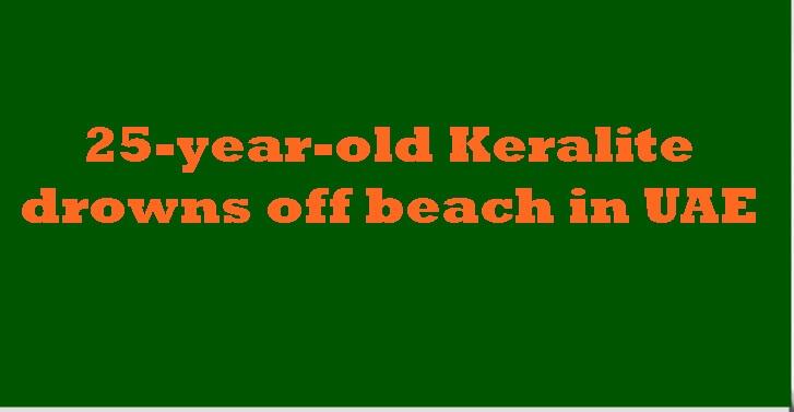 25-year-old Keralite drowns off beach in UAE