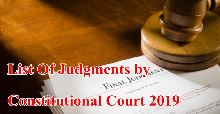 List Of Judgments by Constitutional Court 2019