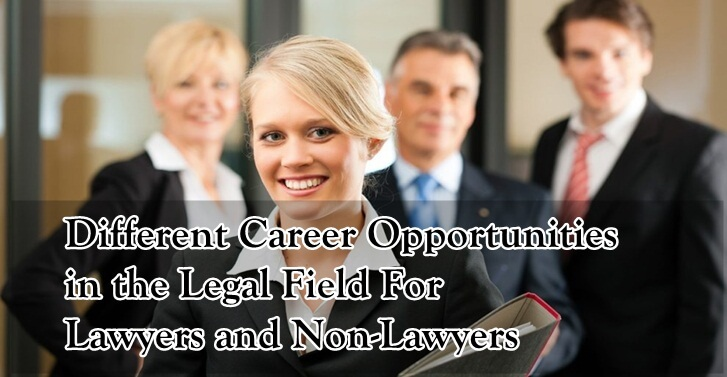 Different Career Opportunities in the Legal Field�For Lawyers and Non-Lawyers