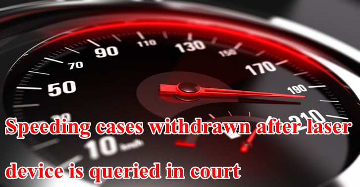 Speeding cases withdrawn after laser device is queried in court