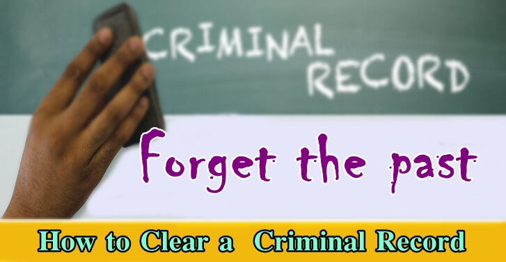Erasing the Past: How to Clear a Criminal Record
