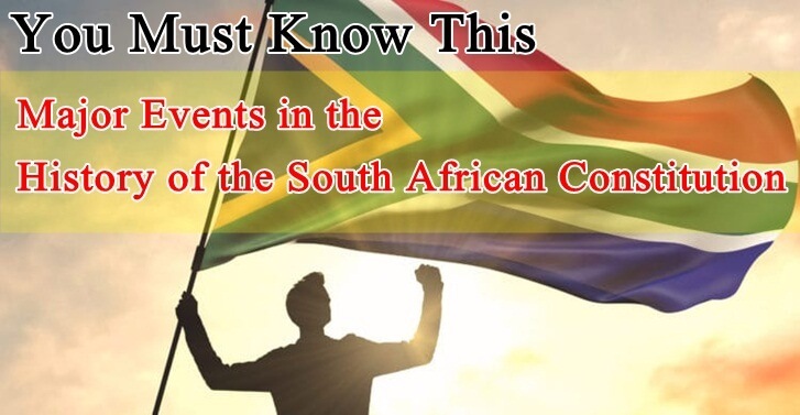 You Must Know This:Major Events inthe History of the South African Constitution