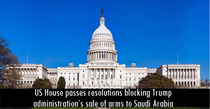 US House passes resolutions blocking Trump administration's sale of arms to Saudi Arabia