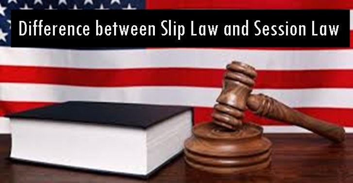 Difference between Slip Law and Session Law
