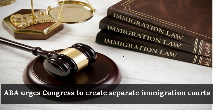 ABA urges Congress to create separate immigration courts