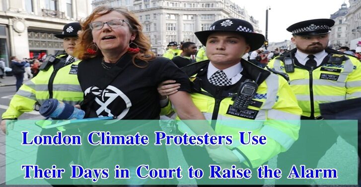 London Climate Protesters Use Their Days in Court to Raise the Alarm