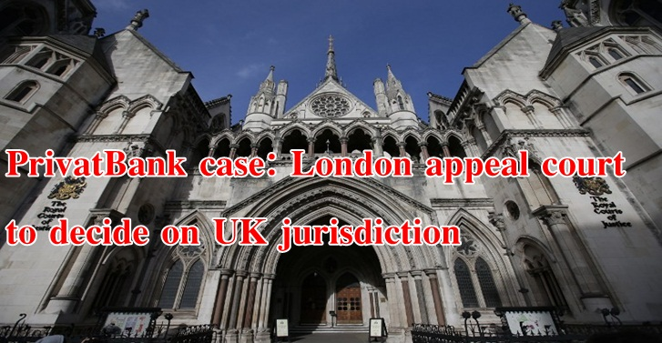 PrivatBank case: London appeal court to decide on UK jurisdiction