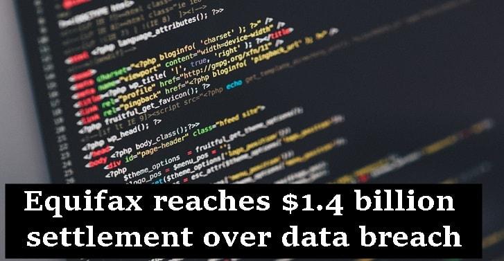 Equifax reaches $1.4 billion settlement over data breach