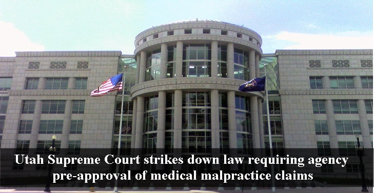 Utah Supreme Court strikes down law requiring agency pre-approval of medical malpractice claims