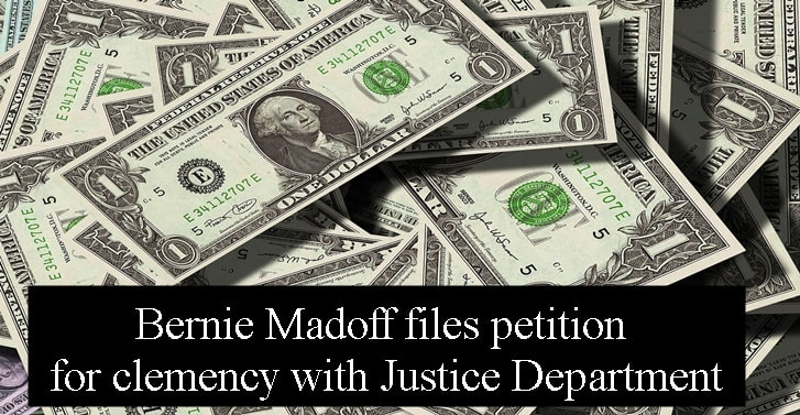 Bernie Madoff files petition for clemency with Justice Department
