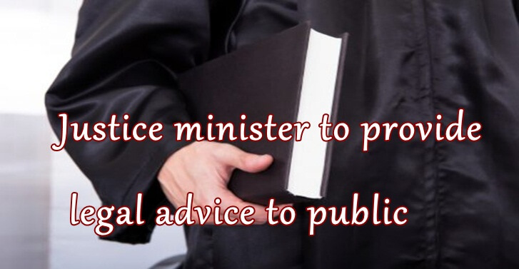 Justice minister to provide legal advice to public