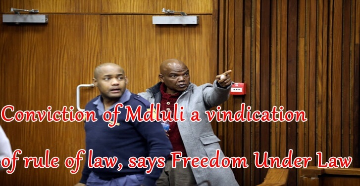 Conviction of Mdluli a vindication of rule of law, says Freedom Under Law