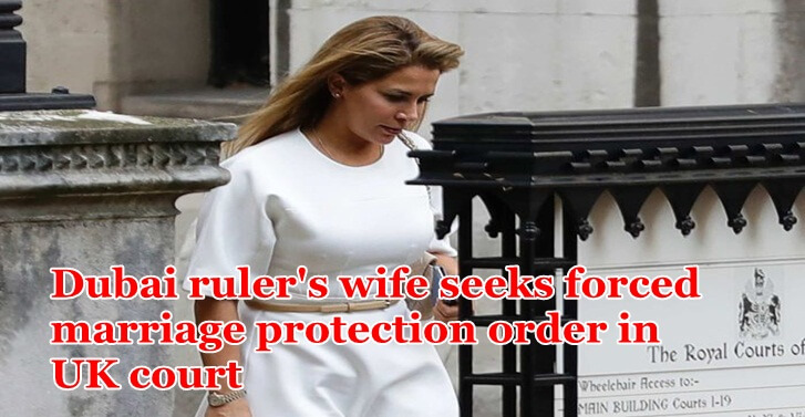 Dubai ruler's wife seeks forced marriage protection order in UK court