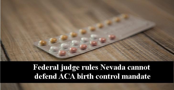 Federal judge rules Nevada cannot defend ACA birth control mandate