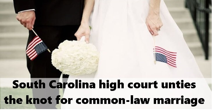 South Carolina high court unties the knot for common-law marriage