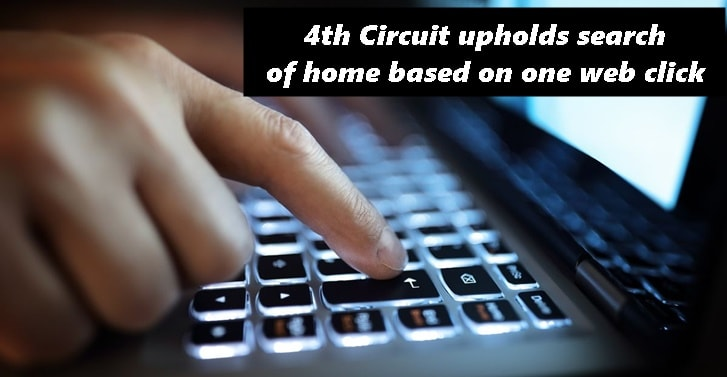 4th Circuit upholds search of home based on one web click