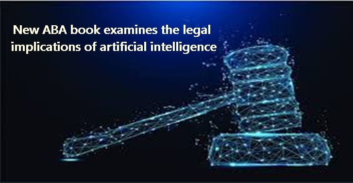 New ABA book examines the legal implications of artificial intelligence