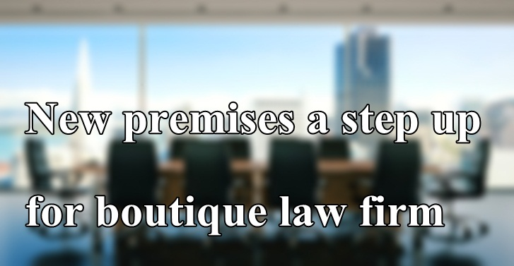 New premises a step up for boutique law firm