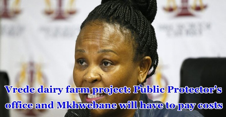 Vrede dairy farm project: Public Protector's  office and Mkhwebane will have to pay costs