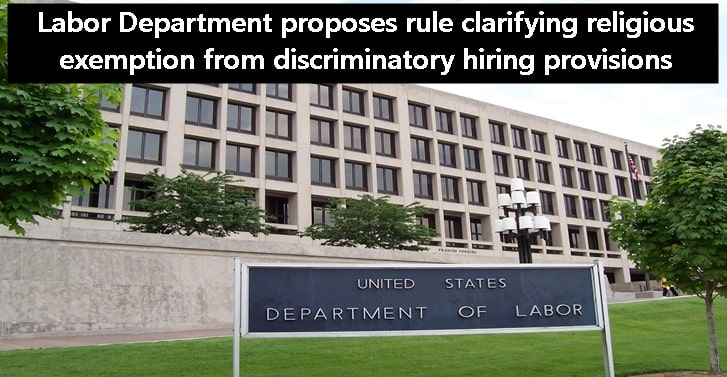 Labor Department proposes rule clarifying religious exemption from discriminatory hiring provisions