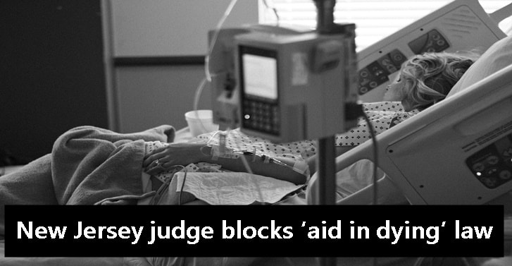 New Jersey judge blocks 'aid in dying' law