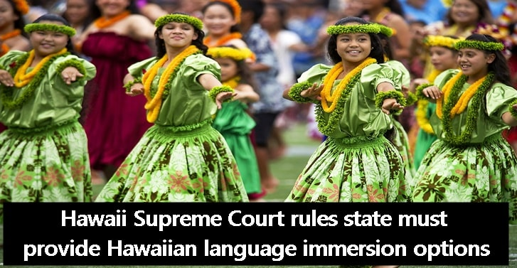 Hawaii Supreme Court rules state must provide Hawaiian language immersion options