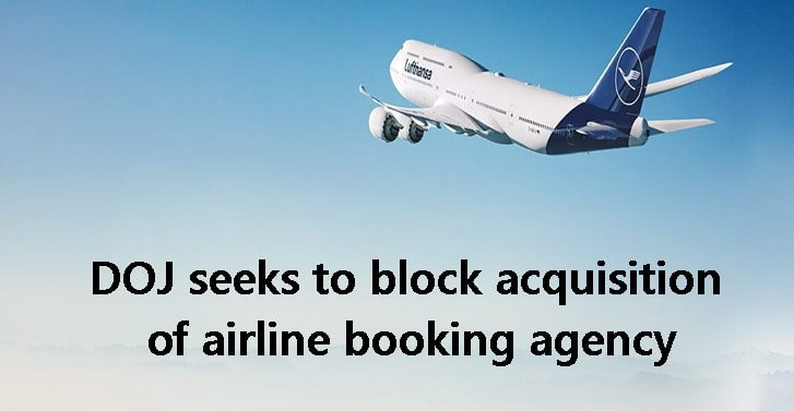 DOJ seeks to block acquisition of airline booking agency