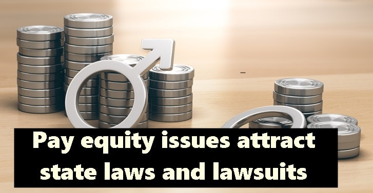 Pay equity issues attract state laws and lawsuits