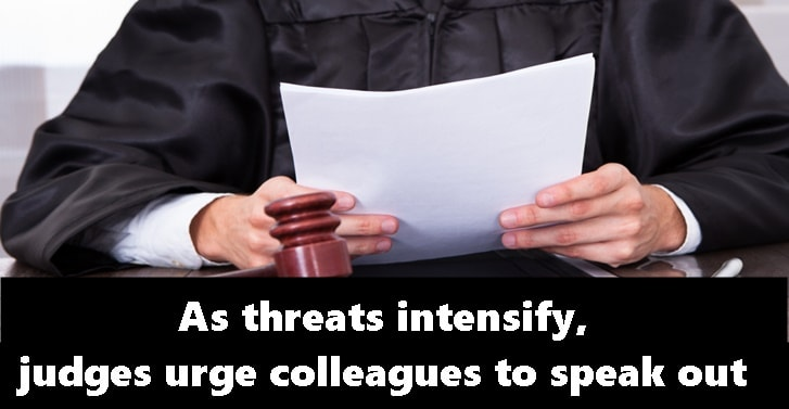 As threats intensify, judges urge colleagues to speak out