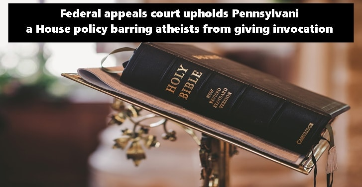 Federal appeals court upholds Pennsylvania House policy barring atheists from giving invocation