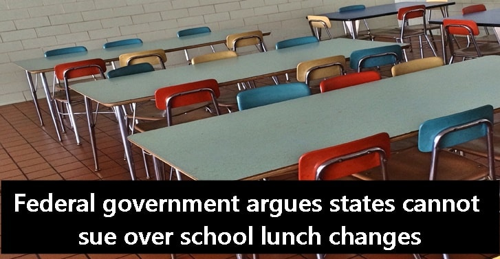 Federal government argues states cannot sue over school lunch changes