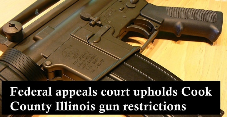 Federal appeals court upholds Cook County Illinois gun restrictions