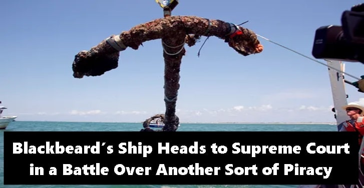 Blackbeard's Ship Heads to Supreme Court in a Battle Over Another Sort of Piracy