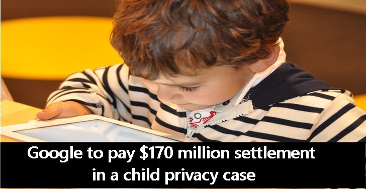 Google to pay $170 million settlement in a child privacy case