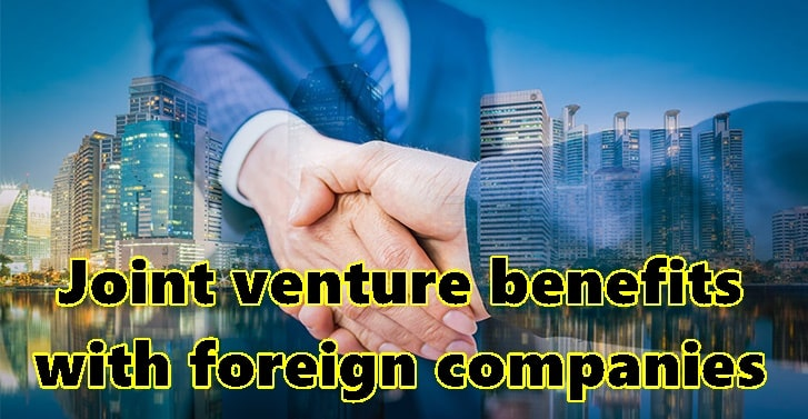 Joint venture benefits with foreign companies