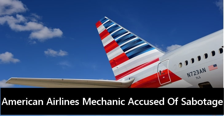 American Airlines Mechanic Accused Of Sabotage
