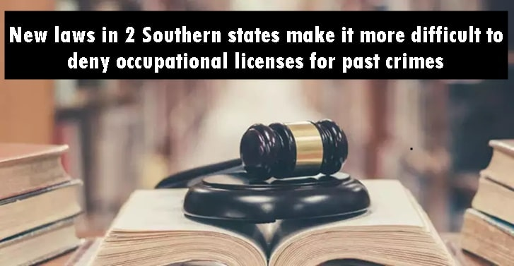 New laws in 2 Southern states make it more difficult to deny occupational licenses for past crimes